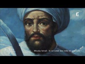 شاهد الوثائقي الذي بثته قناة فرنسية حول السلطان مولاي إسماعيل